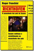 Richthofen - o Assassinato dos Pais de Suzane - Planeta