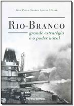 Rio-branco - Grande Estratégia e o Poder Naval - Fgv