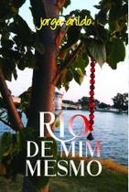 Rio de Mim Mesmo - Scortecci Editora -
