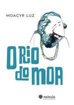Rio do moa, o - Morula Editorial
