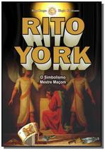 Rito york - o simbolismo: mestre macom - Autor independente -