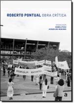 Roberto Pontual: Obra Critica -