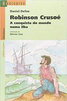 Robinson Crusoe - a Conquista Do Mundo Numa Ilha - Scipione -