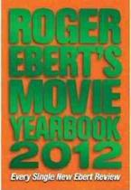 Roger Ebert''''s Movie Yearbook 2012 - Andrew mcmeel publishing