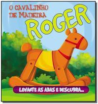 Roger, o cavalinho de madeira - colecao esconde-es - Cms -