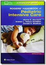 Rogers Handbook of Pediatric Intensive Care - Lippincott