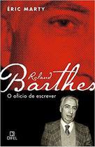 roland barthes - o oficio de escrever - Difel