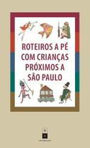 Roteiros A Pe com Crianças Proximos A Sao Paulo - Narrativa um -