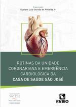 Rotinas da unidade coronariana e emergencia cardiologica da casa de saude sao jose - Rubio