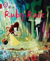 Ruby-Rose - Collins Big Cat - Band 14/Ruby -