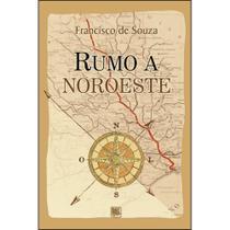 Rumo a noroeste - Scortecci Editora -