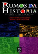 Rumos da historia: historia geral e do brasil - volume unico - ensino medio - Atual -