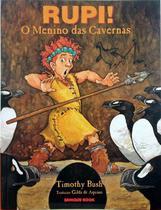 Rupi, o menino das cavernas - Brinque Book -