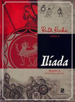 Ruth rocha conta a iliada - Salamandra Literatura (Moderna)
