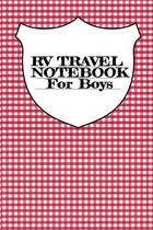 RV Travel Notebook For Boys - Inge baum