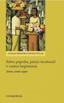 Saber popular, praxis territorial e contra-hegemonia - Consequencia