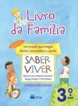 Saber Viver - Livro Da Familia - 3 Ano - Ftd - Editora Ftd S/A