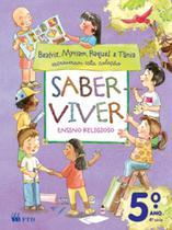 Saber Viver - Livro Da Familia - 5 Ano - Ftd - Editora ftd s/a -