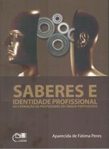 Saberes e Identidade Profissional na formação de Professores de Língua Portuguesa - Eduem