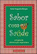 Sabor com saude - um guia de alimentaçao vegetariana - Ground -