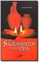 Sacramentos em sua vida, os - Paulus -