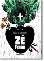 Saga do Iconoclasta Zé Ferino, A - Sesi
