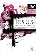 Saga dos capelinos, a - vol 7 - jesus, o divino mestre - os anjos de pregacao e martirio - Heresis