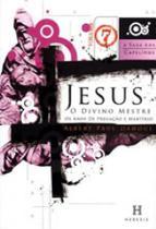Saga dos capelinos, a - vol. 7 - jesus, o divino mestre, os anos de pregaçao e martirio - Heresis