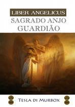 Sagrado Anjo Guardião; Coleção Liber Angelicus - Tesla di murbox -
