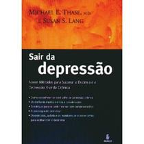 Sair da Depressão - Novos Métodos para Superar a Distimia e a Depressão Branda Crônica - Imago -
