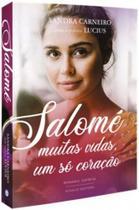 Salome - Muitas Vidas, Um Só Coração - VIVALUZ