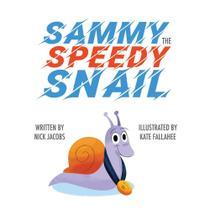 Sammy the Speedy Snail - Blue Falcon Publishing