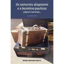 Samurais alagoanos e a bambina paulista, os - Scortecci Editora -