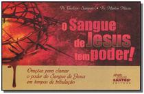 SANGUE DE JESUS TEM PODER, O - ORAcoES PARA CLAMAR O PODER DO SANGUE DE JESUS EM TEMPOS DE TRIBULAca - Missao sede santos - ponto cat -