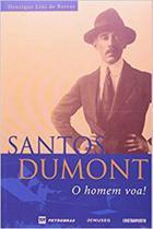 Santos Dumont: o homem voa! - Editora Contraponto -