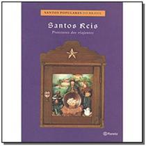 Santos reis: protetores viajantes - Planeta
