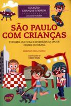 São Paulo Com Crianças - Turismo, Cultura e Diversão - Col. Crianças a Bordo - Pulp -