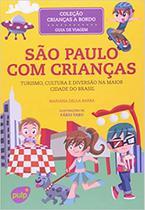 São Paulo com Crianças. Turismo, Cultura e Diversão na Maior Cidade do Brasil - Pulp -