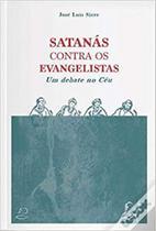 Satanás contra os evangelistas - Sec. Nac. Do Apostolado Da Oracao -