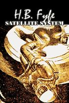 Satellite System by H. B. Fyfe, Science Fiction, Adventure, Fantasy - Alan rodgers books