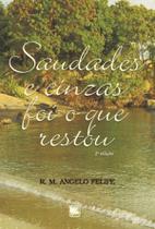 Saudades e cinzas foi tudo o que restou - Scortecci Editora -