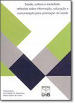 Saúde, Cultura e Sociedade: Reflexões Sobre Informação, Educação e Comunicação Para Promoção da Saúde - Unb -