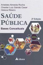 Saúde Pública: Bases Conceituais - 02Ed/13 - Atheneu
