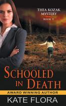 Schooled in Death (The Thea Kozak Mystery Series, Book 9) - Abn leadership group, inc, dba epublishing works!