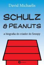 Schulz e Peanuts - Biografia Do Criador Do Snoopy - SEOMAN