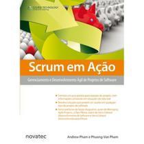 Scrum em Ação: Gerenciamento e Desenvolvimento Ágil de Projetos de Software - Novatec -