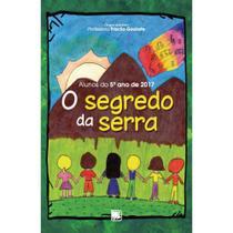 Segredo da serra, o - Scortecci Editora -