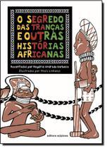 Segredo das Tranças e Outras Histórias Africanas, O - Scipione
