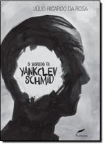 Segredo de Yanklev Schmid, O - Dublinense