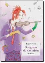 Segredo do violinista, o - Moderna Literatura